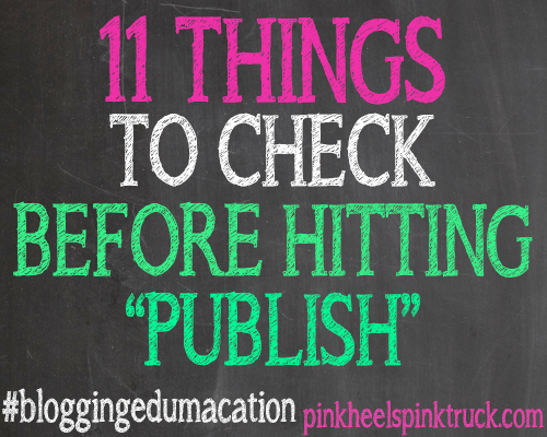 High-Heeled Love - Weekly Round-Up: 11 Things to Check Before Hitting Publish by Pink Heels Pink Truck