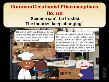 Science can't be trusted. The theories keep changing.