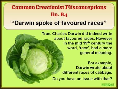 Darwin spoke of favoured races.