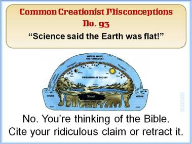 Science said the Earth was flat!