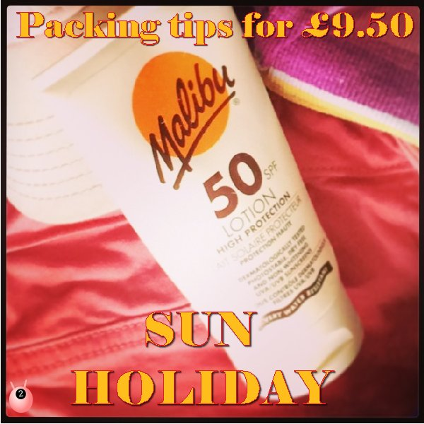Packing for £9.50 Sun Holiday