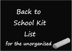 Back to School Kit List for the Unorganised