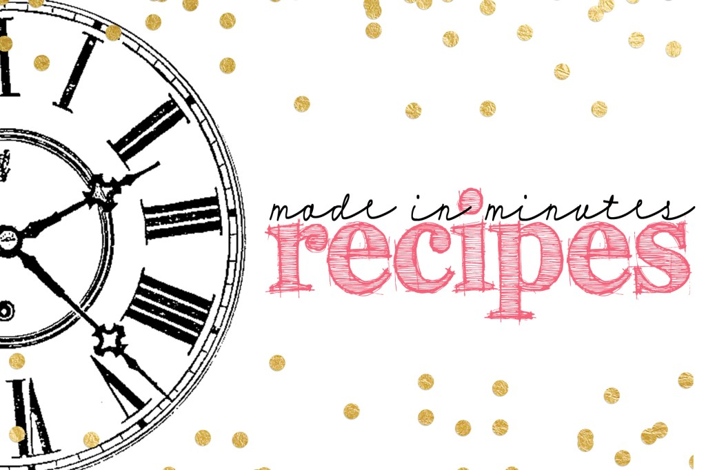 made in minutes recipes