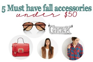 5 of Fall's Must Have Accessories for under $50