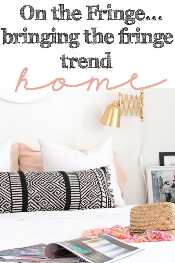 bringing the fringe trend into home decor