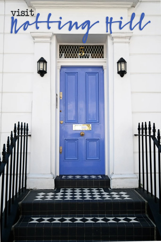 places to see in london, notting hill