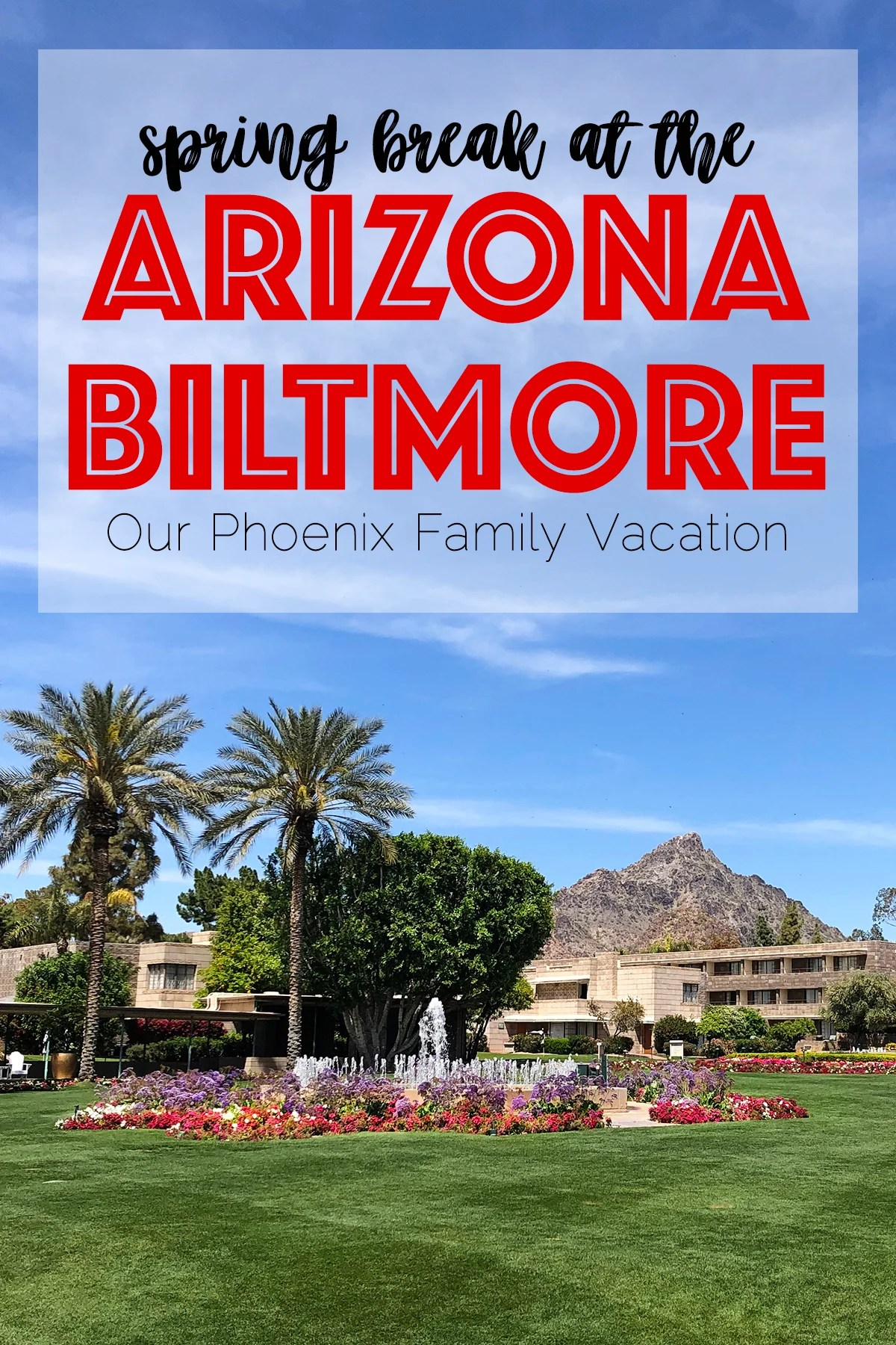 Biltmore Hotel Arizona : Phoenix Family Vacation