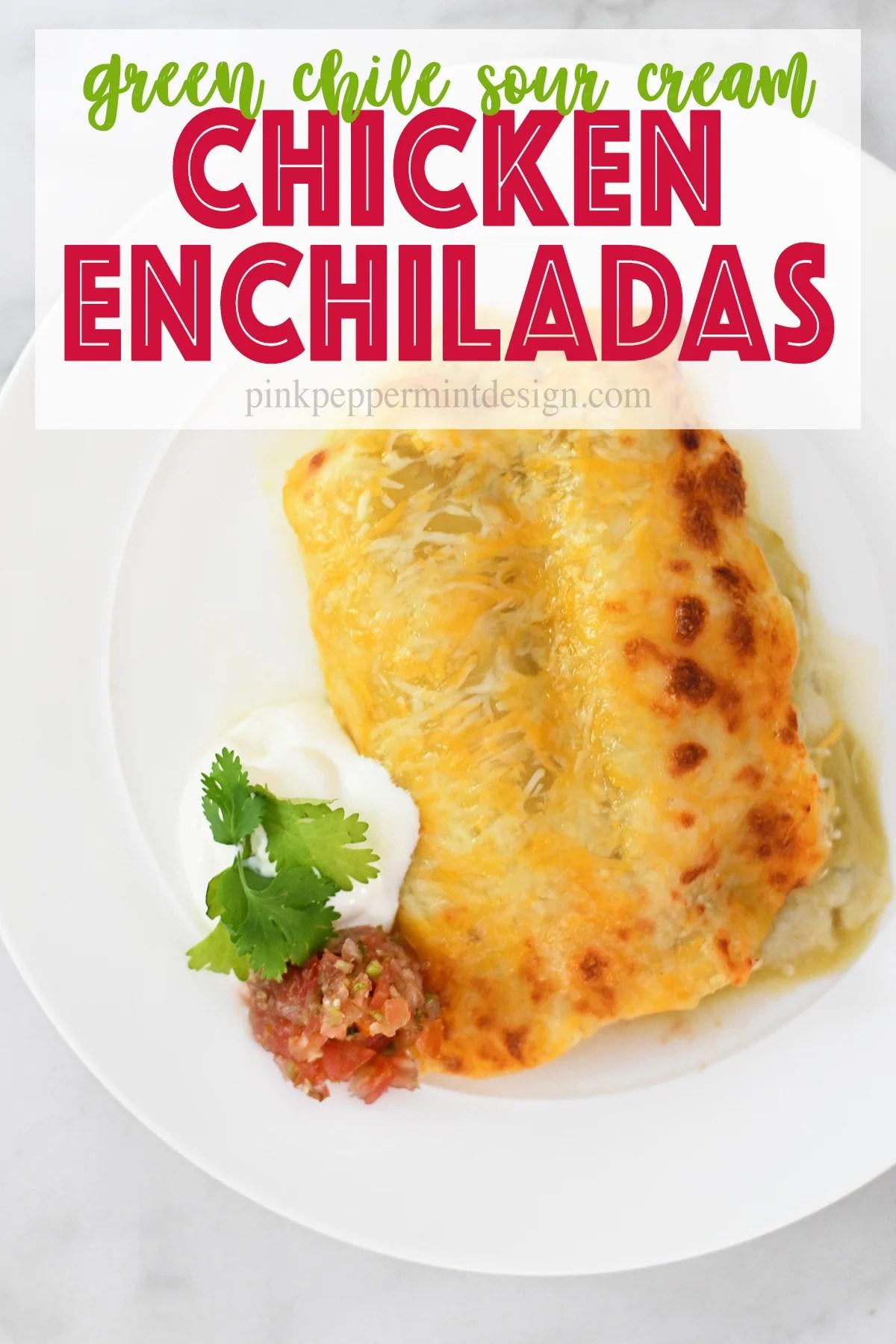 Best Green Chile Sour Cream Chicken Enchiladas Recipe