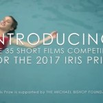 The World's Largest LGBT Short Film Prize, Iris Prize, Announces Its 2017 Shortlist