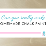 Homemade Chalk Paint- Fabulous or Fiction