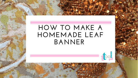 Homemade Leaf Banner in 5 Steps