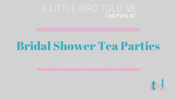 Bridal Shower Tea Parties + A Little Bird Told Me Link Party #2