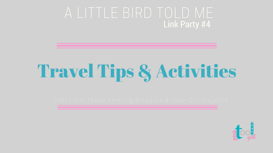 Travel Tips and Activities + A Little Bird Told Me Link Party #4