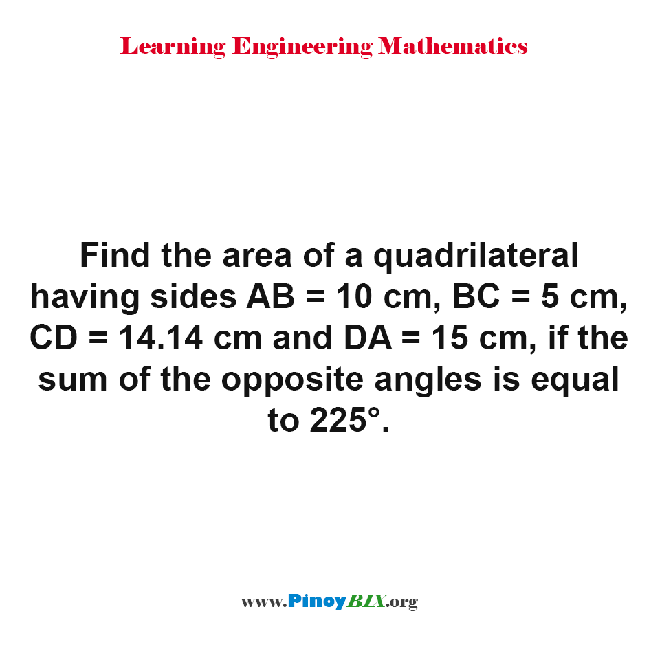 Solution: Find the area of a quadrilateral given the sides