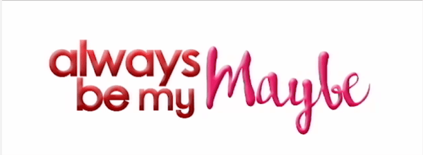 always-be-my-maybe