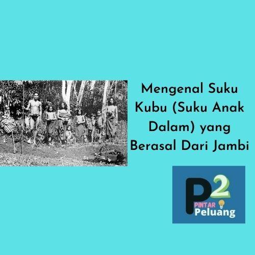 Suku Kubu Berasal Dari Jambi