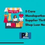 Mendapatkan Supplier thrift Shop Luar Negeri