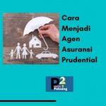 cara menjadi agen asuransi prudential