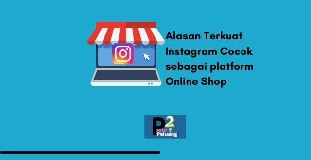 Alasan Terkuat Instagram Cocok sebagai platform Online Shop