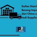 Distributor Barang Import dari China