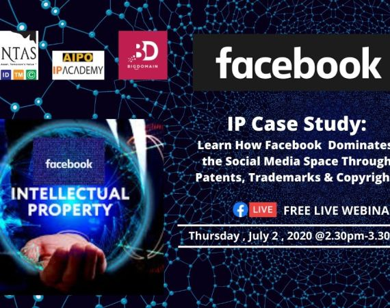 Facebook IP Case Study Learn How Facebook Dominates the Social Media Space Through Patent, Trademarks & Copyrights