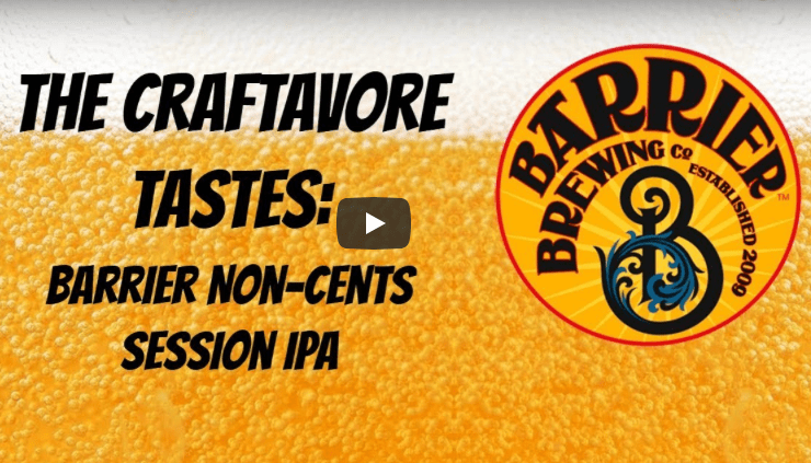 Barrier Non-Cents Session IPA | The Craftavore Tastes Ep. #10
