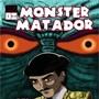 Monster Matador 1