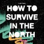 HowToSurviveInTheNorth_cover