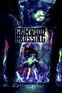 Grimwood Crossing Vol 1
