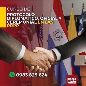 Protocolo Diplomatico, Oficial y Ceremonial en las RRPP