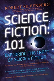 Science Fiction: 101: Exploring the Craft of Science Fiction [Ebook]