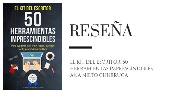 Blog Pirra Smith - Reseña El kit del escritor: 50 herramientas imprescindibles - Ana Nieto Churruca