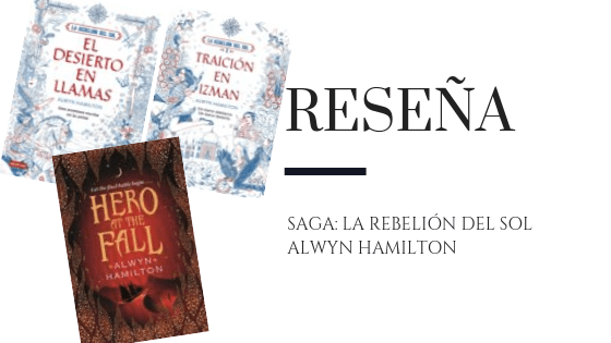 Blog Pirra Smith - reseña saga la rebelion del sol alwyn hamilton