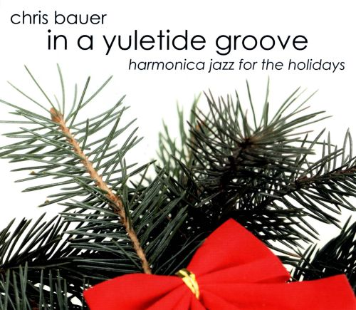 In A Yuletide Groove Harmonica Jazz For The Holidays [cd