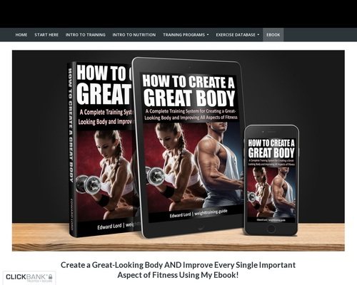 How To Create A Great Body – A Complete Training System!