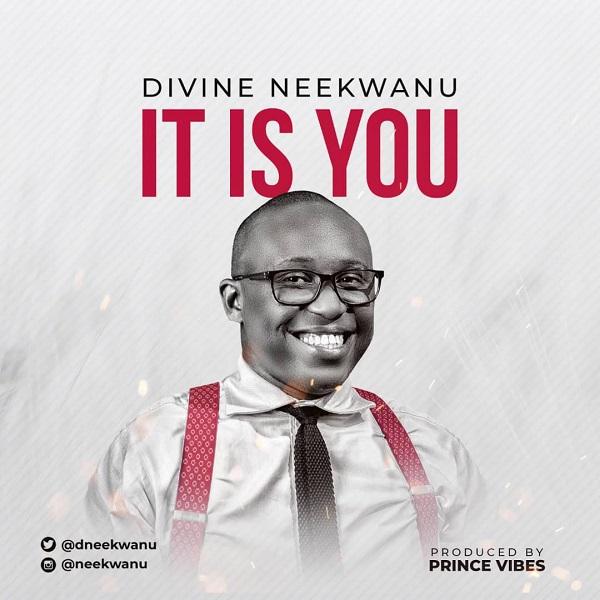 divine neekwanu it is you