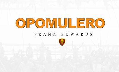 frank edwards opomulero