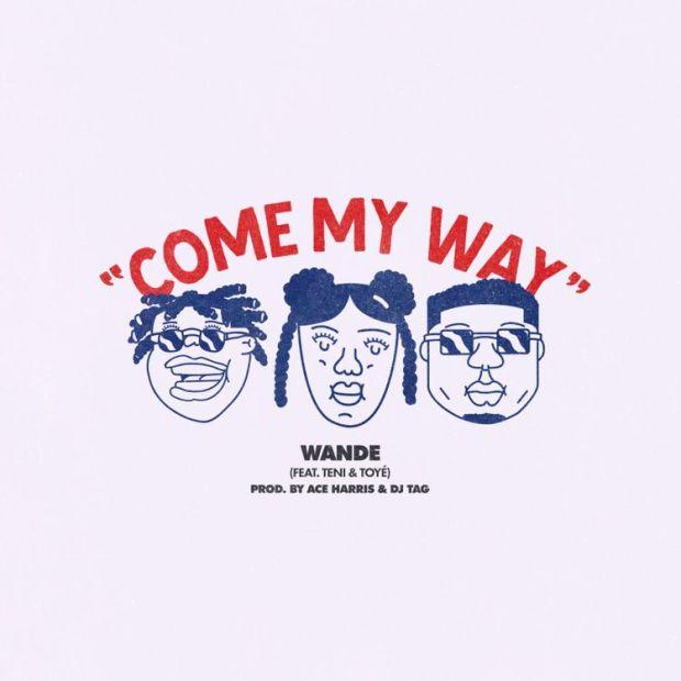 Wande Come My Way ft Teni