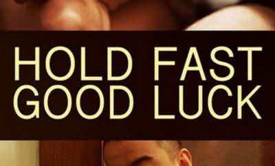 Hold Fast Good Luck movie download