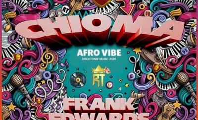 Frank Edwards Chioma Afro Vibe