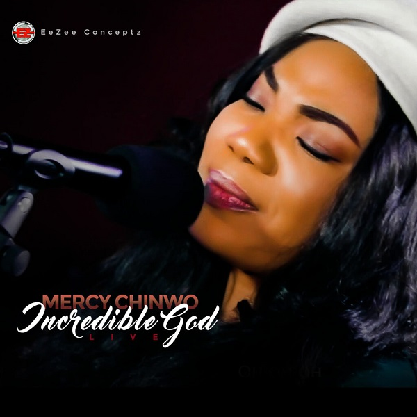 Mercy Chinwo Incredible God mp3 download