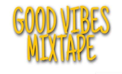DJ Confidential Good Vibes Mixtape