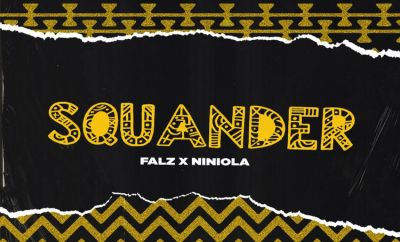 Falz Squander ft Niniola audio download