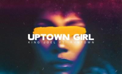 King Joel Uptown Girl ft Runtown mp3 download