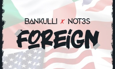 Bankulli and Not3s Foreign