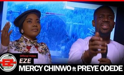 Mercy Chinwo Eze ft Preye Odede video