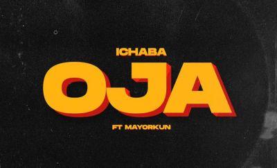 Ichaba Oja ft Mayorkun mp3 download