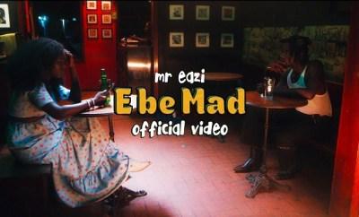 Mr Eazi E Be Mad video download