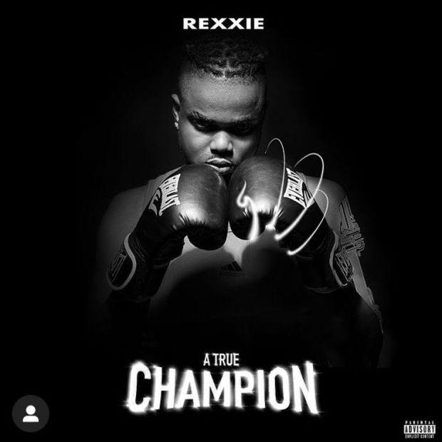 Download Rexxie A True Champion full album