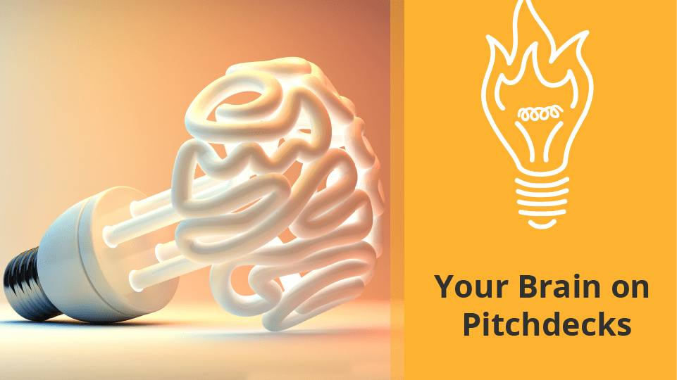 Your brain on pitch decks